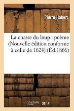 La Chasse du Loup : Poeme (Nouvelle Edition Conforme a Celle de 1624 et...