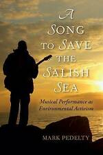 A Song to Save the Salish Sea: Musical Performance as Environmental Activism...