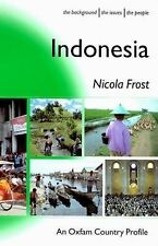 NEW - Indonesia (Oxfam Country Profiles Series) by Frost, Nicola