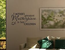 A Mother's Greatest Masterpiece Is Her Children Vinyl Wall Lettering Decal #725