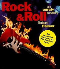 Rock & Roll: An Unruly History Palmer, Robert Hardcover