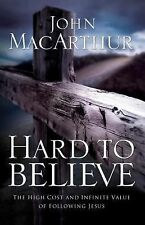 Hard to Believe: The High Cost and Infinite Value of Following Jesus