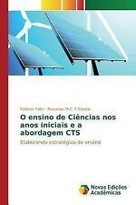 O Ensino de Ciencias Nos Anos Iniciais e a Abordagem Cts by Fabri Fabiane and...