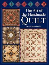 The Art of the HandMade Quilt Daniel New Beautiful photos clear directions 176pp