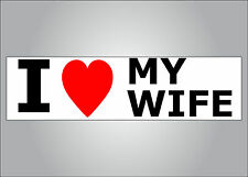 Great family friendly bumper sticker - I heart/love my wife - show your love