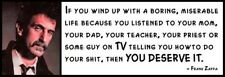Wall Quote - FRANK ZAPPA - If You Wind Up With A Boring, Miserable life because