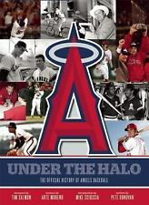Under the Halo : The Official History of Angels Baseball by Los Angeles...