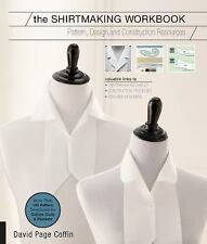 The Shirtmaking Workbook : Pattern, Design, and Construction Resources for...