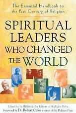 Spiritual Leaders Who Changed the World : The Essential Handbook to the Past...