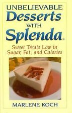 Unbelievable Desserts with Splenda: Sweet Treats Low in Sugar, Fat and Calories