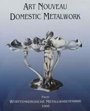 LIVRE/CATALOGUE/BOOK : WMF - ART NOUVEAU DOMESTIC METALWORK (argenterie,orfèvre
