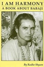 I am Harmony, A Book About Babaji: Second Edition, Shyam, Radhe, Acceptable Book