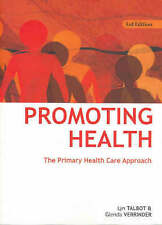 Promoting Health: The Primary Health Care Approach Verinder, Glenda, Talbot, Lyn