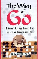 The Way of Go: 8 Ancient Strategy Secrets for Success in Business and -ExLibrary