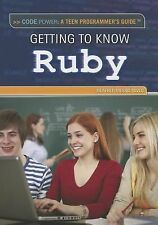 Getting to Know Ruby (Code Power: A Teen Programmer's Guide)