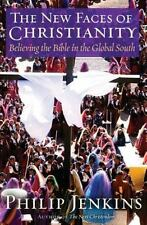 The New Faces of Christianity: Believing the Bible in the Global South, Jenkins,