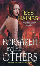 Jess Haines FORSAKEN BY THE OTHERS Signed First Printing