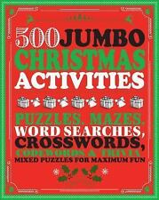 500 Jumbo Christmas Activities: Puzzles, Mazes, Word Searches, Crosswords, Code