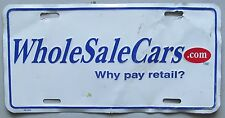 2000 WholeSaleCars.com WHY PAY RETAIL? BOOSTER License Plate