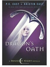 House of Night Novellas Dragon's Oath Bk. 1 by P. C. Cast and Kristin Cast
