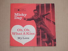 "MICKY DAY -Oh, Oh, What A Kiss- 7"" 45"
