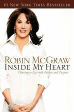 Inside My Heart: Choosing to Live with Passion and Purpose by Robin McGraw