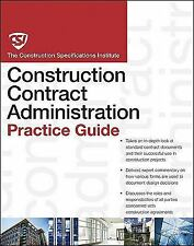CSI Practice Guides: The CSI Construction Contract Administration Practice Guid…