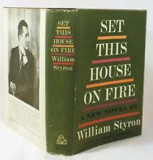 William Styron, SET THIS HOUSE ON FIRE, 1st/1st, Third book, 1960