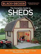 Black & Decker The Complete Guide to Sheds, 2nd Edition: Utility, Storage, Playh