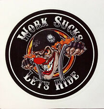 CHOPPERS RAT ROD HOT ROD WORK SUCKS TATTOO MOTORCYCLE  DECAL STICKER