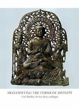 Transmitting the Forms of Divinity: Early Buddhist Art from Korea and Japan