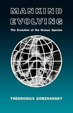 Mankind Evolving: The Evolution of the Human Species (The Silliman Memorial Lec