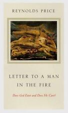 Letter to a Man in the Fire : Does God Exist and Does He Care? Price, Reynolds