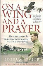 On A Wing And A Prayer by Joshua Levine