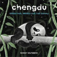 Chengdu Could Not, Would Not, Fall Asleep by Barney Saltzberg (2014, Hardcover)