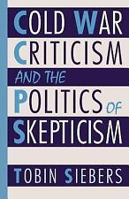 Cold War Criticism and the Politics of Skepticism (Odéon) Siebers, Tobin Paperb