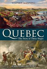 Quebec: The Story of Three Sieges by Manning, Stephen