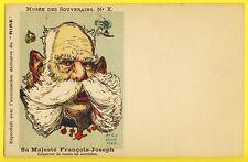 cpa Dos 1900 Micc Paris, CARICATURE de Sa Majesté FRANCOIS JOSEPH 1er d'AUTRICHE