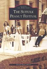 Images of America Ser.: The Suffolk Peanut Festival by Patrick Evans-Hylton...