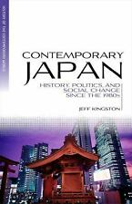 Contemporary Japan: History, Politics, and Social Change since the 1980s (Blackw