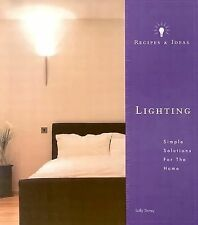 Recipes and Ideas: Lighting: Simple Solutions for the Home (Recipes & Ideas)