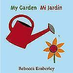 My Garden/ Mi Jardin by Rebecca Emberley (2005, Board Book)