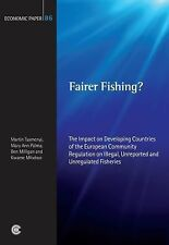 2009-04, Fairer Fishing?: The Impact on Developing Countries of the European Com