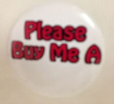 "Jewelry Metal 2 1/4"" Please Buy Me A _______? Pin Button - You Add Pick-up Line"