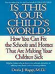 Is This Your Child's World?: How You Can Fix the Schools and Homes That Are Maki