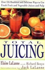 Total Juicing : Over 125 Healthful and Delicious Ways to Use Fresh Fruit and Veg