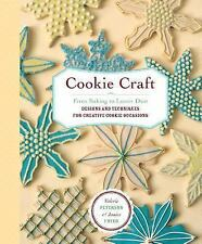 Cookie Craft : From Baking to Luster Dust, Designs and Techniques for...