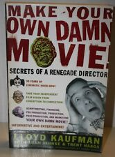 Make Your Own Damn Movie! Lloyd Kaufman Troma