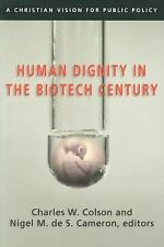 Human Dignity in the Biotech Century: A Christian Vision for Public Policy (Cols