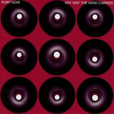 PORT NOIR - ANY WAY THE WIND CARRIES   CD NEU